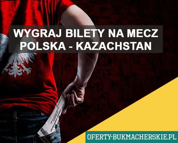 Wgraj bilety na mecz Polska - Kazachstan