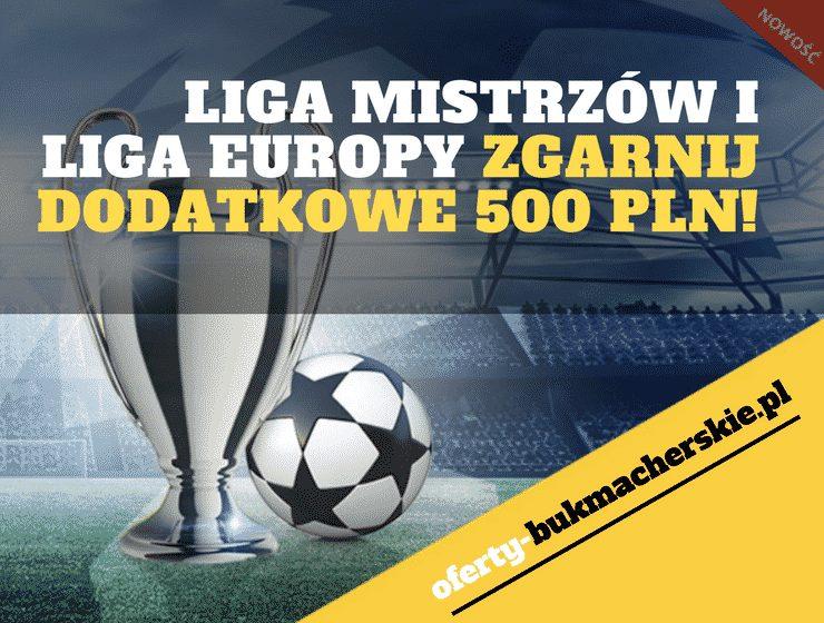 LIGA-MISTRZÓW-I-LIGA-EUROPY-ZGARNIJ-DODATKOWE-500-PLN