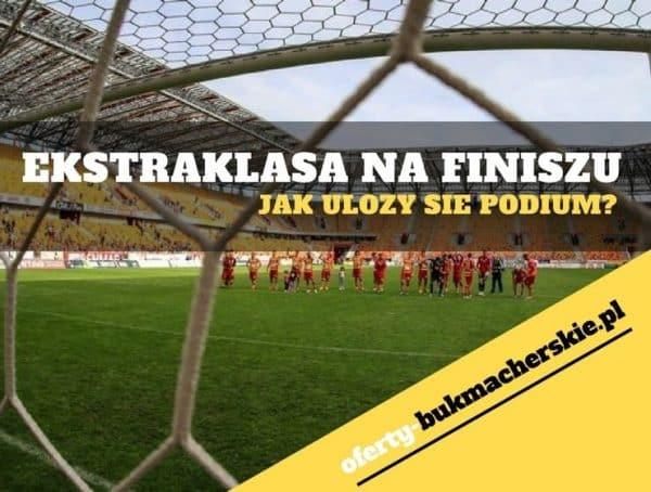 Lotto Ekstraklasa na finiszu. Jak ułoży się podium?