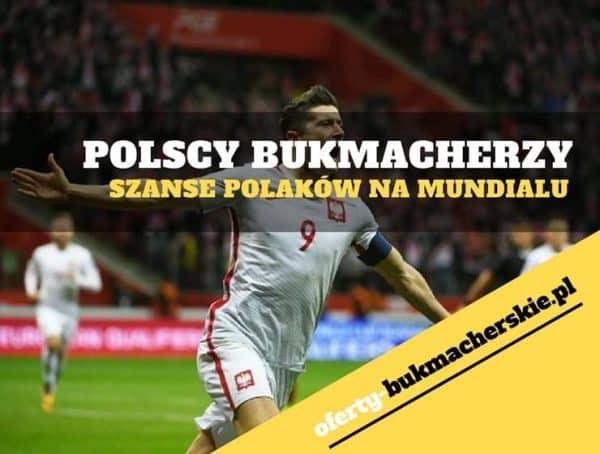 Polscy bukmacherzy obstawiają szanse Polaków na Mundialu