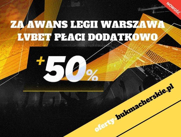 LVBET – ZA AWANS LEGII WARSZAWA PŁACI DODATKOWO 50%!