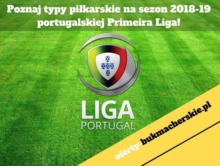 Poznaj typy piłkarskie na sezon 2018-19 portugalskiej Primeira Liga!