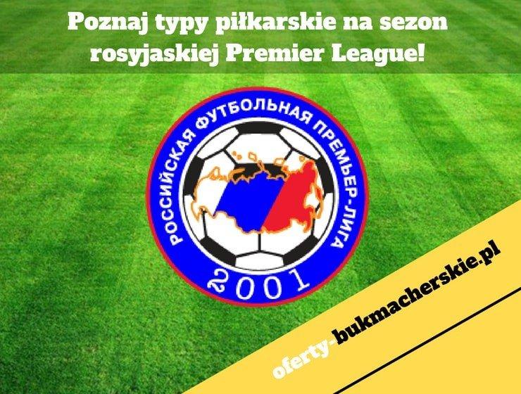 Poznaj typy piłkarskie na sezon rosyjaskiej Premier League!