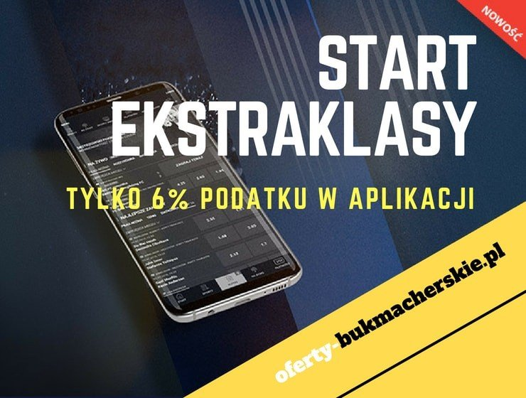 Start Ekstraklasy - tylko 6% podatku w aplikacji LVBET