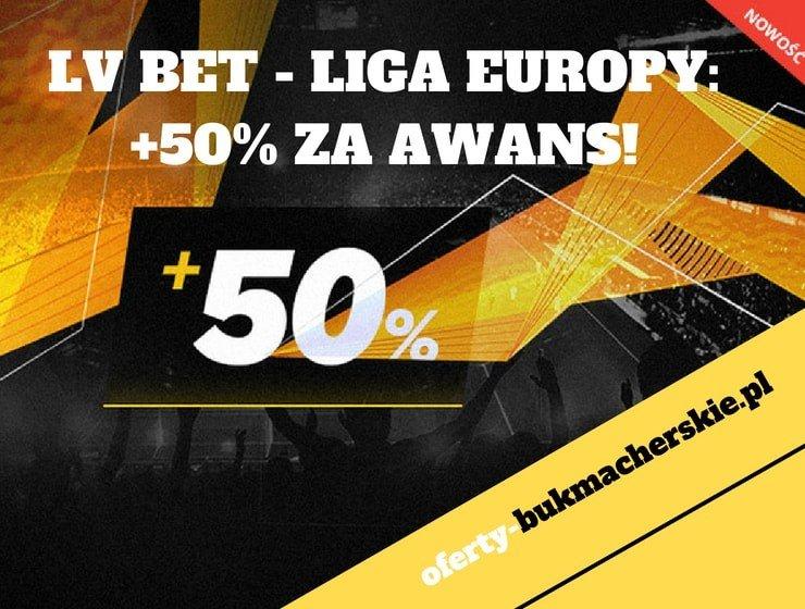LV BET – LIGA EUROPY: +50% ZA AWANS!
