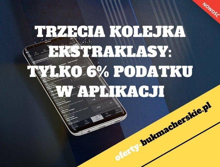LV BET – Trzecia kolejka ekstraklasy: Tylko 6% podatku w aplikacji