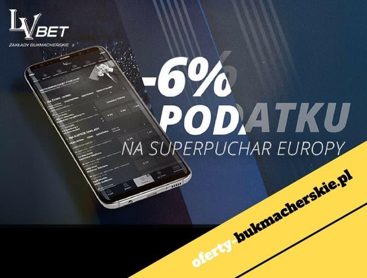 LVBET OKAZJA – 6% PODATKU W APLIKACJI NA SUPERPUCHAR EUROPY